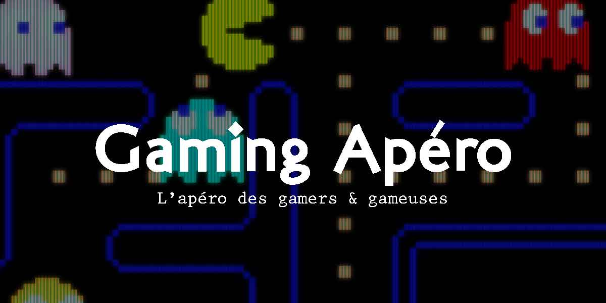 Gaming Apéro à Chambery le 25 Juillet 2019