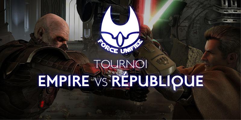 Tournoi Force Unfiée Empire vs République