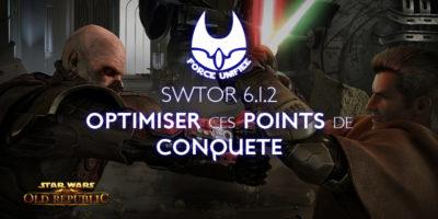 SWTOR 6.1.2 Optimiser ces points de conquête tout en gardant un coté fun!